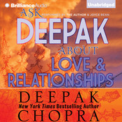 Ask Deepak about Love and Relationships Audiobook, by Deepak Chopra