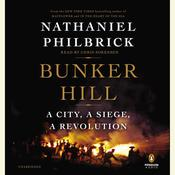 Bunker Hill: A City, a Siege, a Revolution, by Nathaniel Philbrick