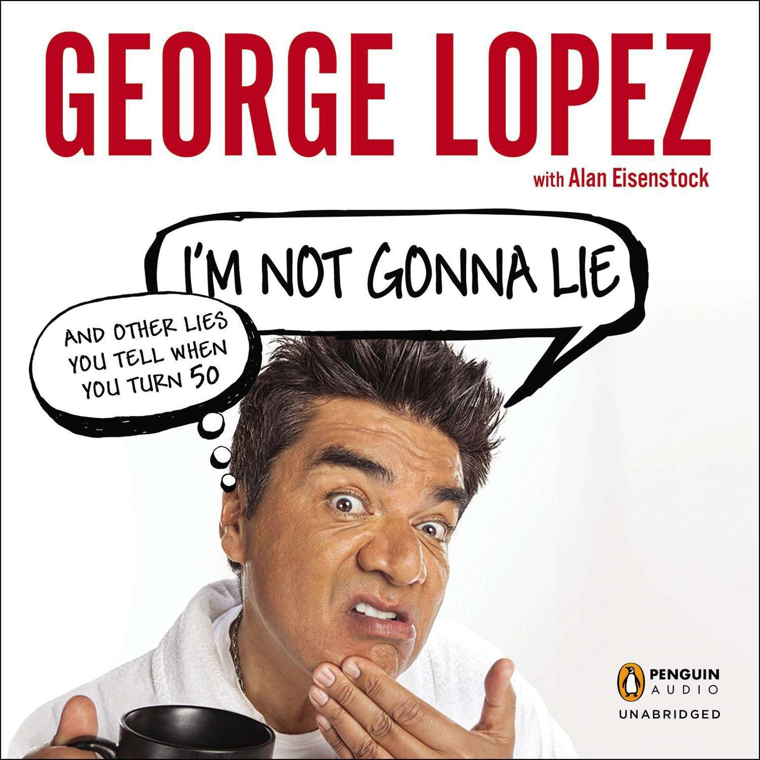 Printable I'm Not Gonna Lie: and Other Lies You Tell When You Turn 50: And Other Lies You Tell When You Turn 50 Audiobook Cover Art
