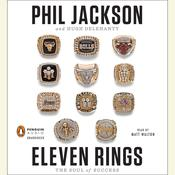 Eleven Rings: The Soul of Success Audiobook, by Phil Jackson, Hugh Delehanty