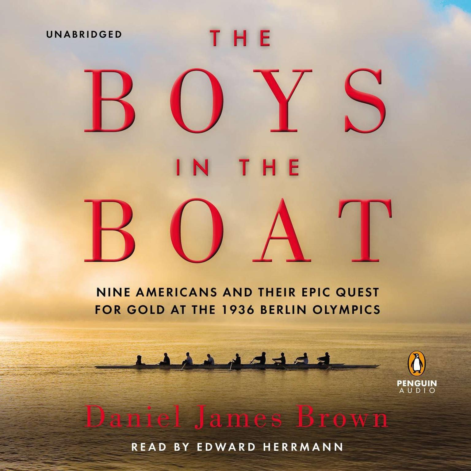 Printable The Boys in the Boat: Nine Americans and Their Epic Quest for Gold at the 1936 Berlin Olympics Audiobook Cover Art