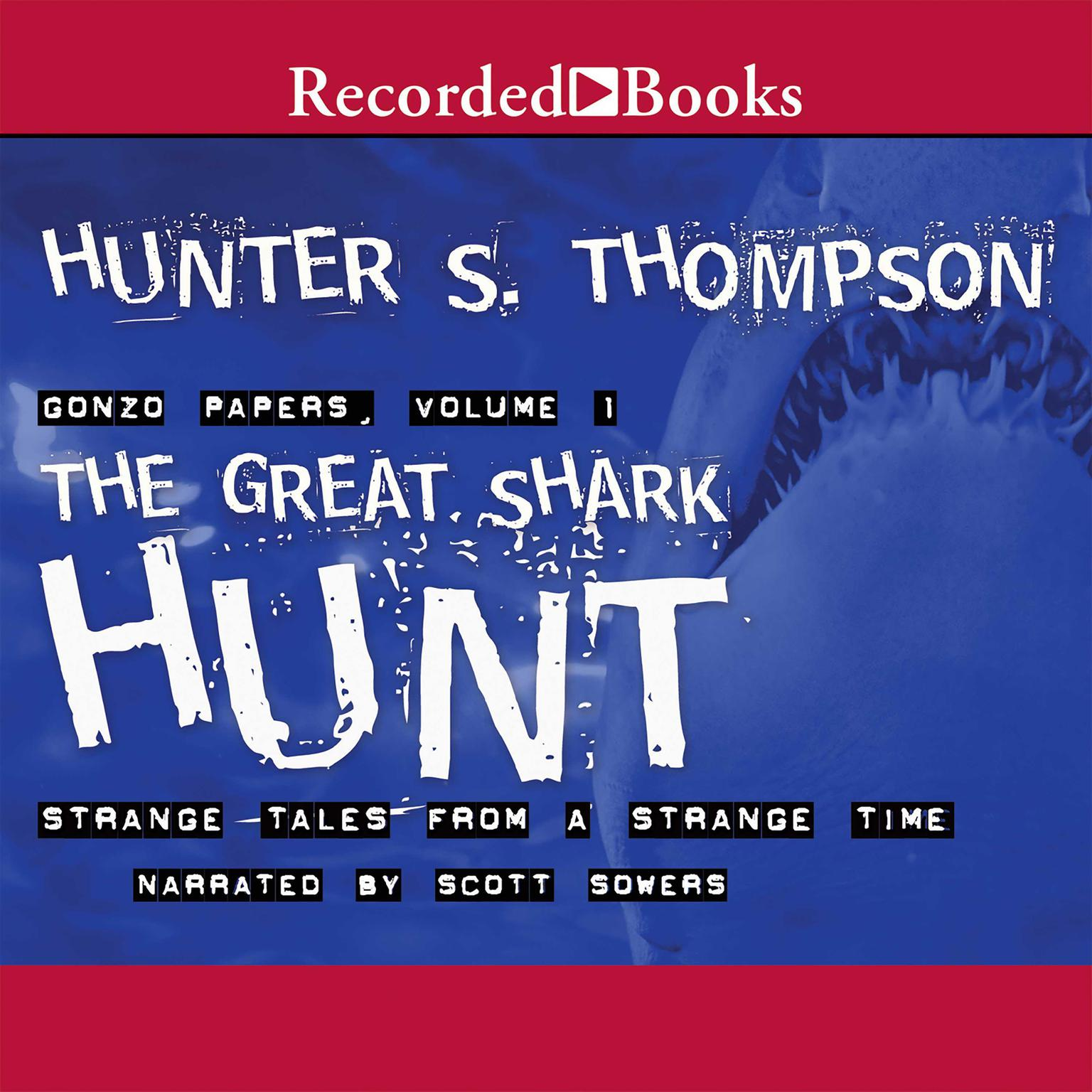 Printable The Great Shark Hunt: Strange Tales from a Strange Time Audiobook Cover Art