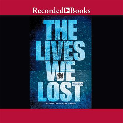 The Lives We Lost Audiobook, by Megan Crewe