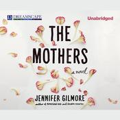 The Mothers Audiobook, by Jennifer Gilmore