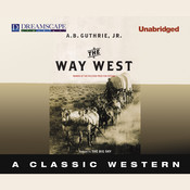 The Way West Audiobook, by A. B. Guthrie
