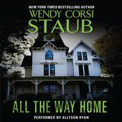 All the Way Home, by Wendy Corsi Staub