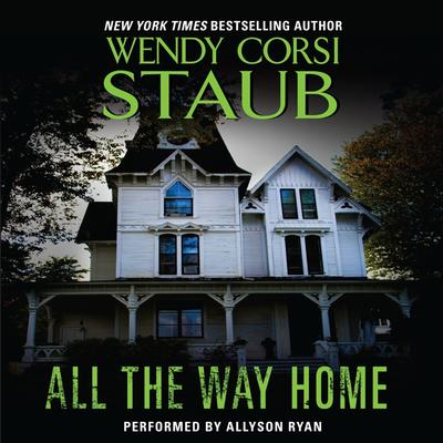 All the Way Home Audiobook, by Wendy Corsi Staub