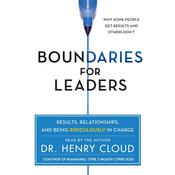 Boundaries for Leaders: Results, Relationships, and Being Ridiculously In Charge Audiobook, by Henry Cloud