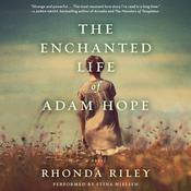 The Enchanted Life of Adam Hope Audiobook, by Rhonda Riley