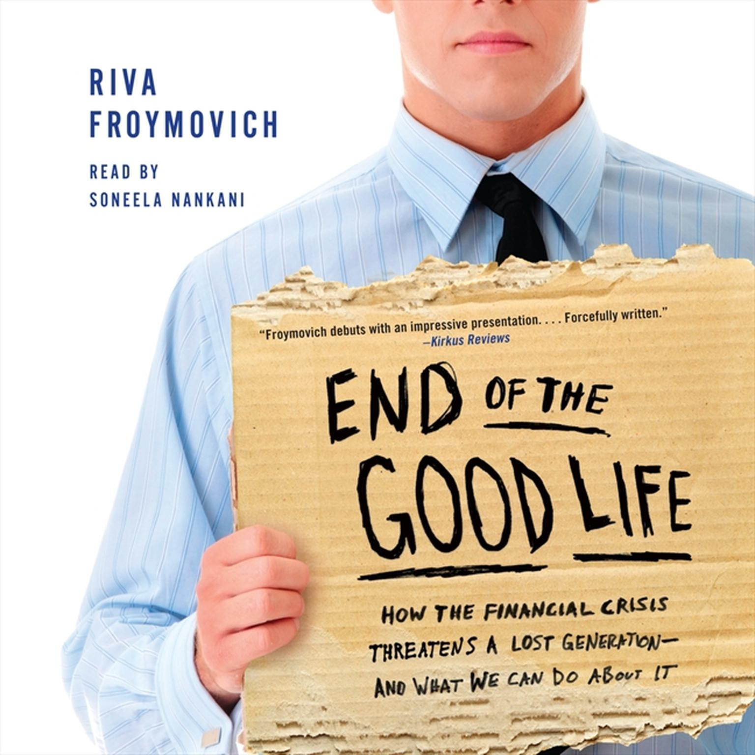 Printable End of The Good Life: How the Financial Crisis Threatens a Lost Generation--and What We Can Do About It Audiobook Cover Art