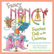 Fancy Nancy: Fanciest Doll in the Universe Audiobook, by Jane O'Connor
