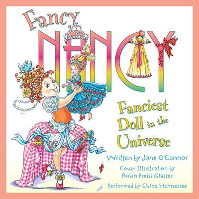 Fancy Nancy: Fanciest Doll in the Universe Audiobook, by Jane O'Connor