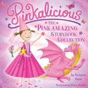 Pinkalicious: The Pinkamazing Storybook Collection: The Pinkamazing Storybook Collection Audiobook, by Victoria Kann