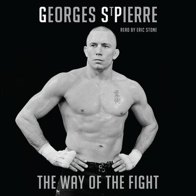 The Way of the Fight Audiobook, by Georges St-Pierre