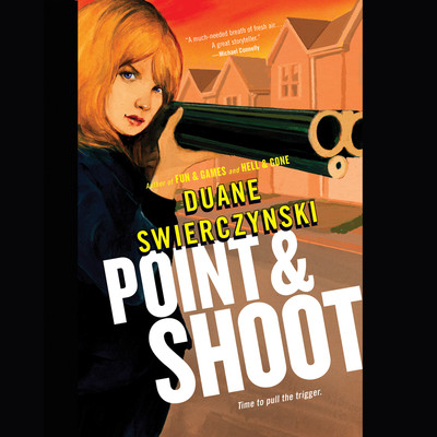 Point and Shoot Audiobook, by Duane Swierczynski