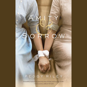 Amity & Sorrow: A Novel Audiobook, by Peggy Riley