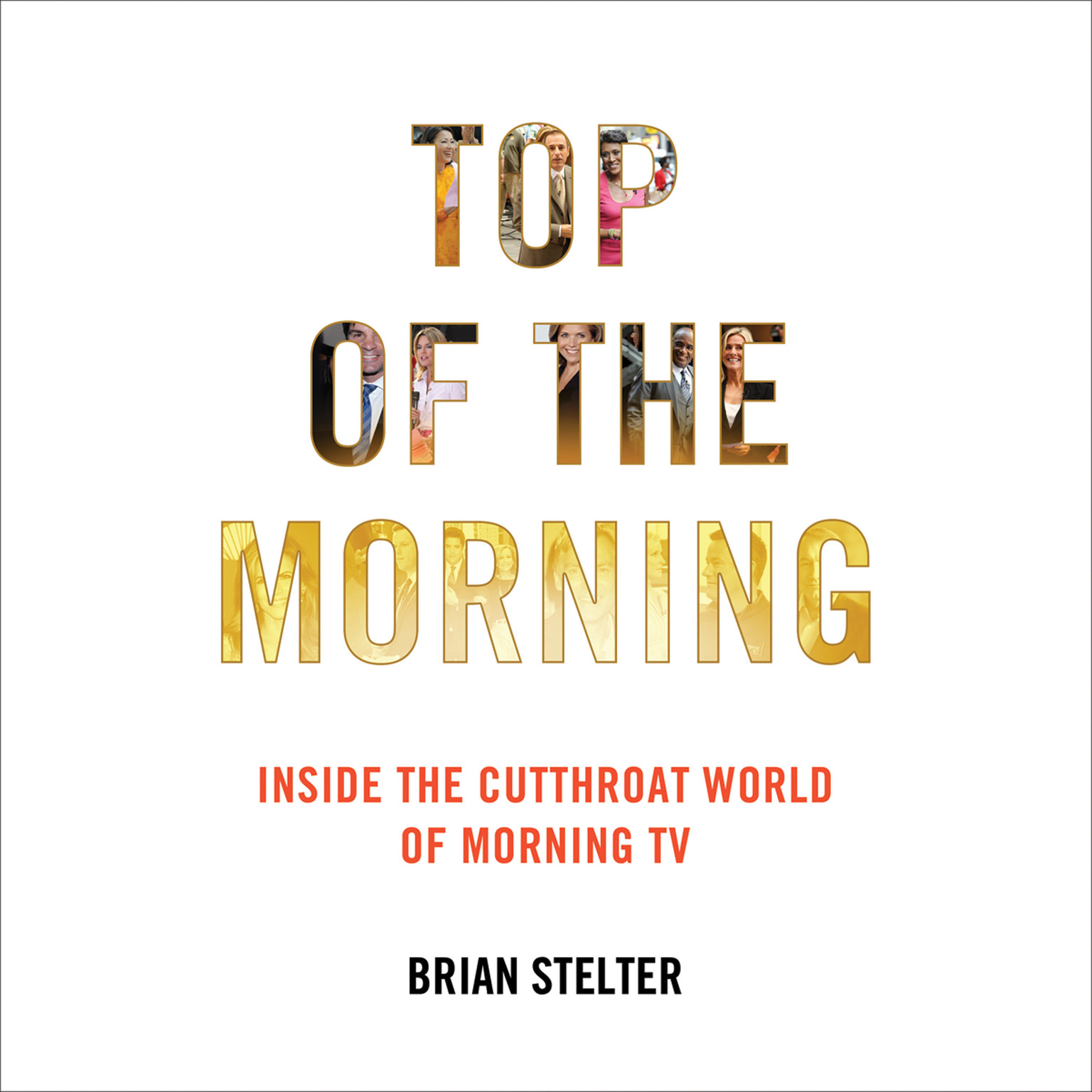 Printable Top of the Morning: Inside the Cutthroat World of Morning TV Audiobook Cover Art
