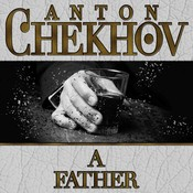 A Father Audiobook, by Anton Chekhov