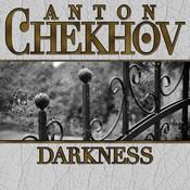 Darkness, by Anton Chekhov