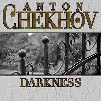 Darkness Audiobook, by Anton Chekhov