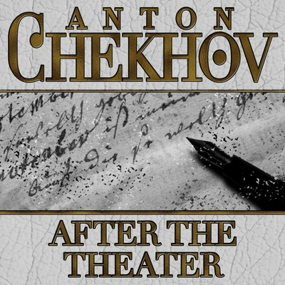 After The Theater Audiobook, by Anton Chekhov