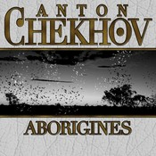 Aborigines Audiobook, by Anton Chekhov