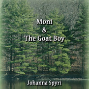 Moni and the Goat Boy Audiobook, by Johanna Spyri