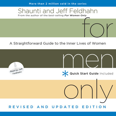 For Men Only, Revised and Updated Edition: A Straightforward Guide to the Inner Lives of Women Audiobook, by Shaunti Feldhahn