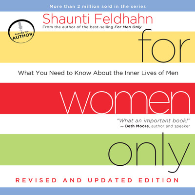 For Women Only: What You Need to Know About the Inner Lives of Men Audiobook, by Shaunti Feldhahn