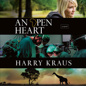An Open Heart Audiobook, by Harry Kraus