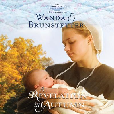 A Revelation in Autumn Audiobook, by Wanda E. Brunstetter