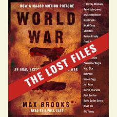 World War Z: The Lost Files: A Companion to the Abridged Edition Audiobook, by Max Brooks