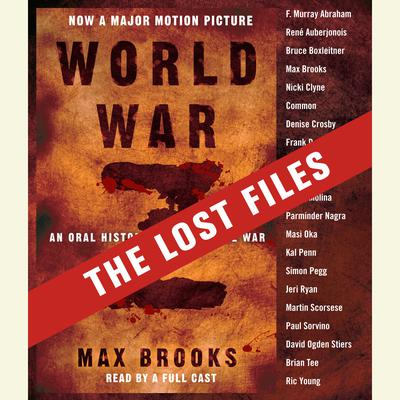 World War Z: The Lost Files: A Companion to the Abridged Edition Audiobook