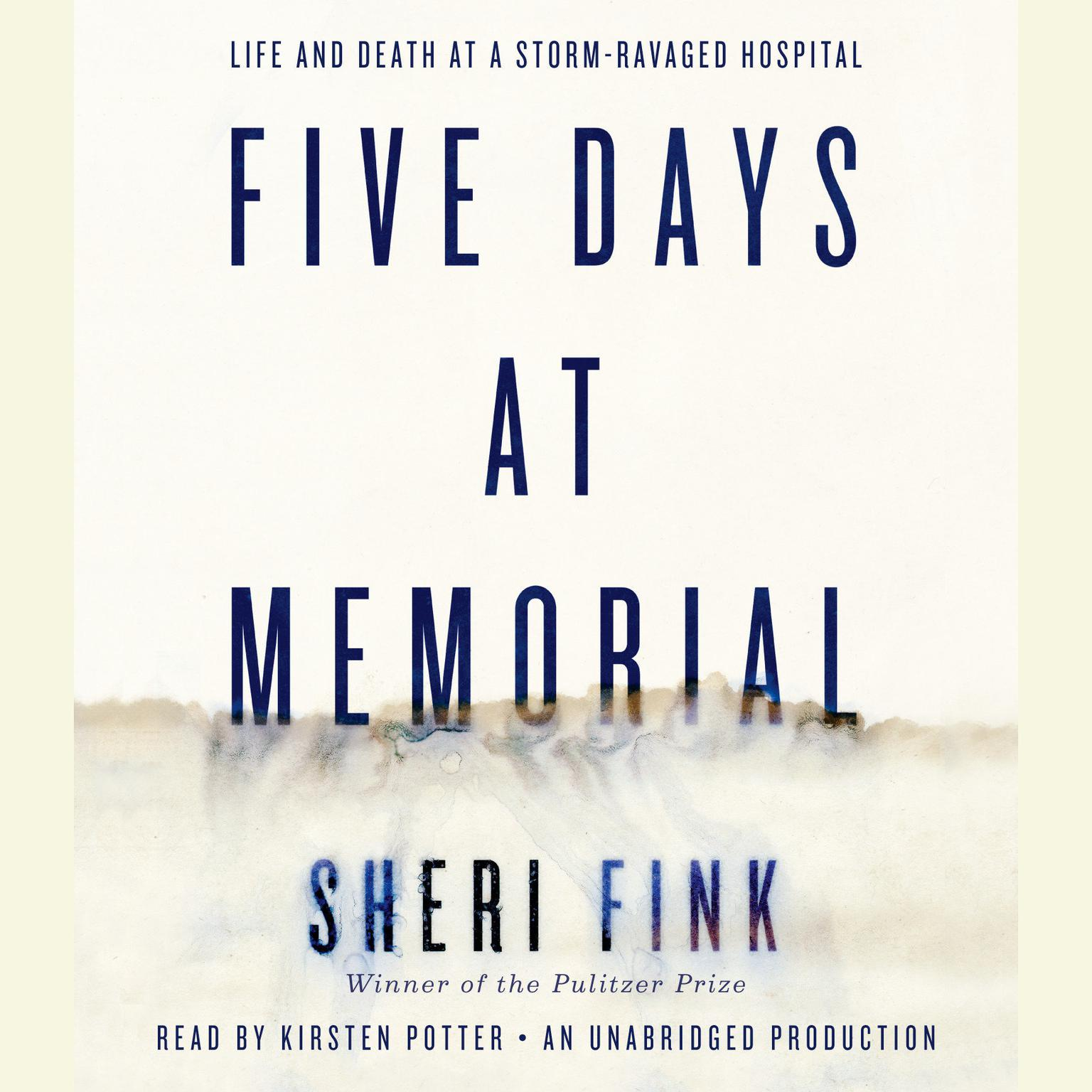 Printable Five Days at Memorial: Life and Death in a Storm-Ravaged Hospital Audiobook Cover Art