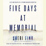 Five Days at Memorial: Life and Death in a Storm-Ravaged Hospital Audiobook, by Sheri Fink