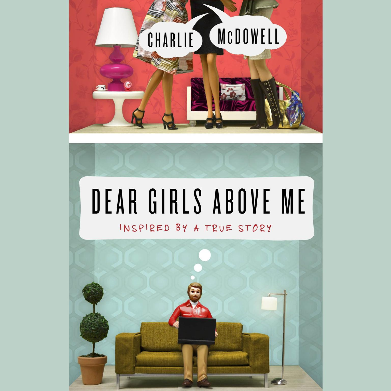 Printable Dear Girls Above Me: Inspired by a True Story Audiobook Cover Art