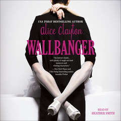 Wallbanger Audiobook, by Alice Clayton