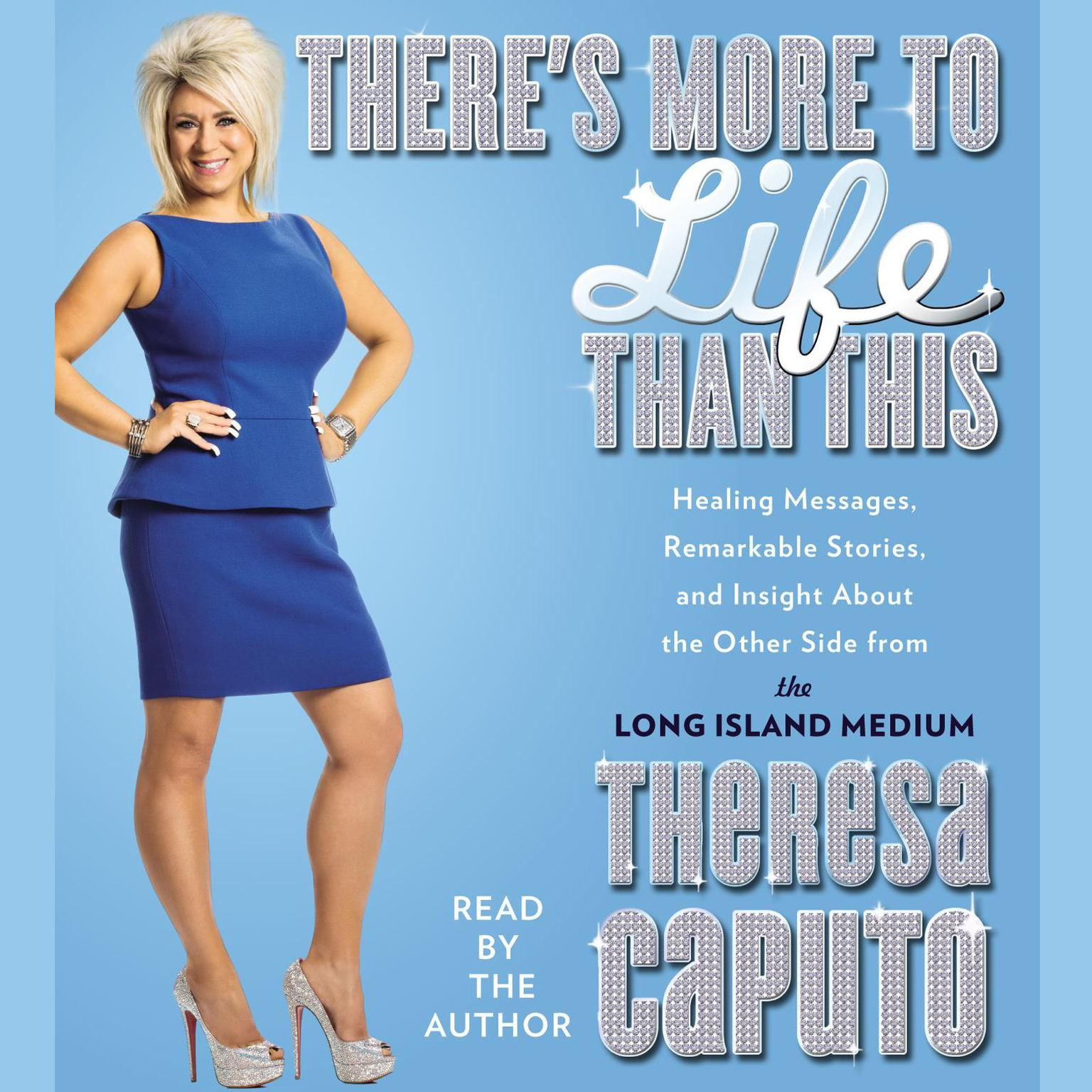 Printable There's More to Life Than This: Healing Messages, Remarkable Stories, and Insight About The Other Side from the Long Island Medium Audiobook Cover Art
