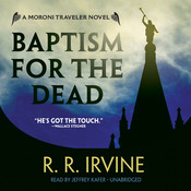 Baptism for the Dead: A Moroni Traveler Novel, by Robert R. Irvine
