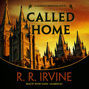 Called Home: A Moroni Traveler Novel Audiobook, by Robert R. Irvine