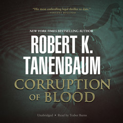 Corruption of Blood Audiobook, by Robert K. Tanenbaum