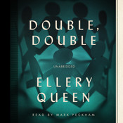 Double, Double: A New Novel of Wrightsville, by Ellery Queen