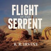 Flight of the Serpent Audiobook, by Robert R. Irvine