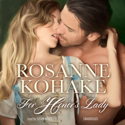 For Honor's Lady Audiobook, by Rosanne Kohake