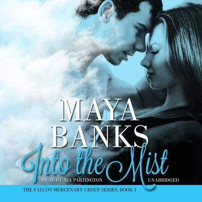Into the Mist Audiobook, by Maya Banks