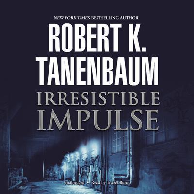 Irresistible Impulse Audiobook, by Robert K. Tanenbaum
