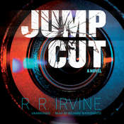 Jump Cut: A Novel Audiobook, by Robert R. Irvine