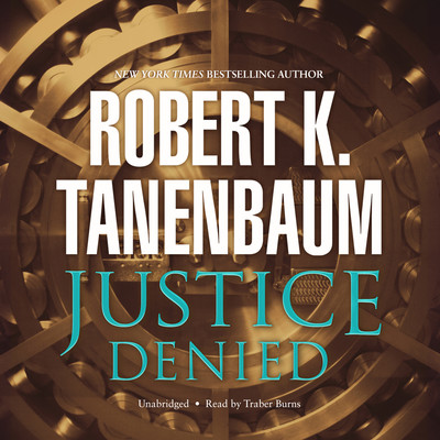 Justice Denied Audiobook, by Robert K. Tanenbaum