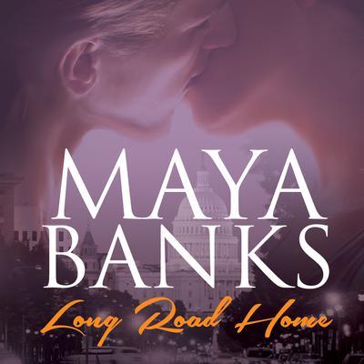 Long Road Home Audiobook, by Maya Banks