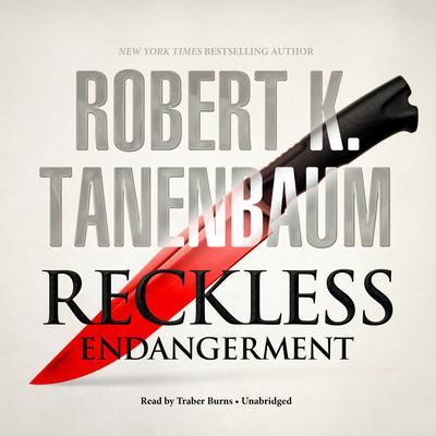 Reckless Endangerment Audiobook, by Robert K. Tanenbaum